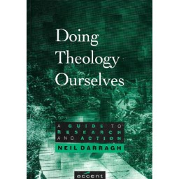 Doing Theology Ourselves: A Guide to Research & Action