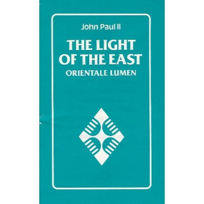 Light of the East Orientale Lumen - John Paul II