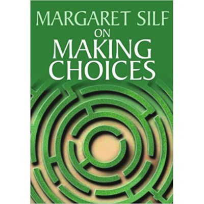 Margaret Silf on Making Choices