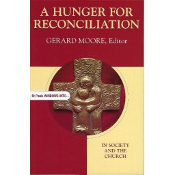 A Hunger For Reconciliation- in Society and The Church