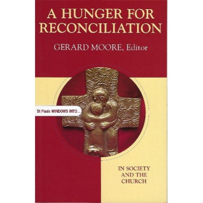 A Hunger For Reconciliation