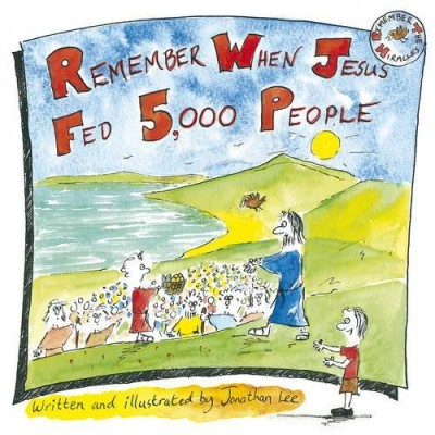 Remember When Jesus Fed 5,000 People