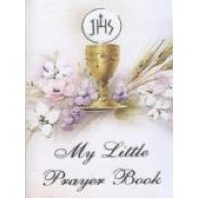 My Little Prayer Book: First Holy Communion