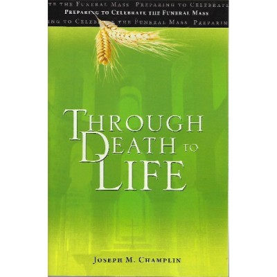 Through Death To Life: Revised edition