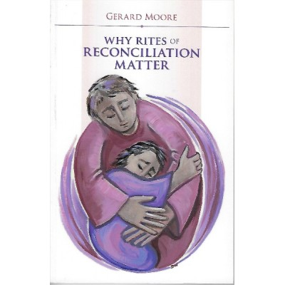Why the Rites of Reconciliation Matter