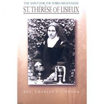 Saint for the Third Millennium St Therese of Lisieux (F)