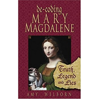 De-coding Mary Magdalene: Truth, Legend, Lies