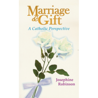 Marriage & Gift A Catholic Perspective