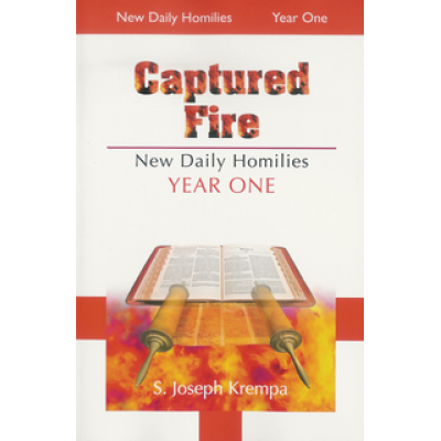 Captured Fire New Daily Homilies Year 1