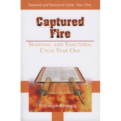Captured Fire Seasonal and Sanctoral Year 1