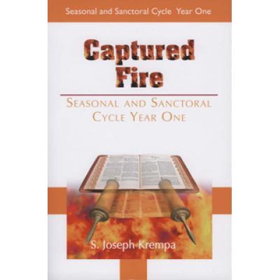 Captured Fire Seasonal and Sanctoral Year 1