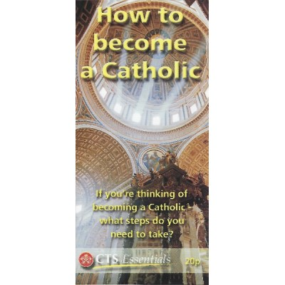 CTS Leaflet - How to Become A Catholic Pkt 25