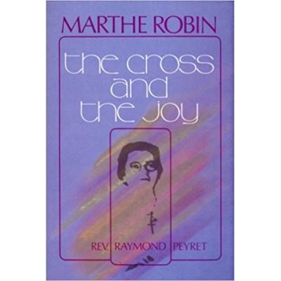 Marthe Robin the cross and the joy