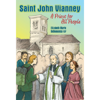 Saint John Vianney A Priest for all People