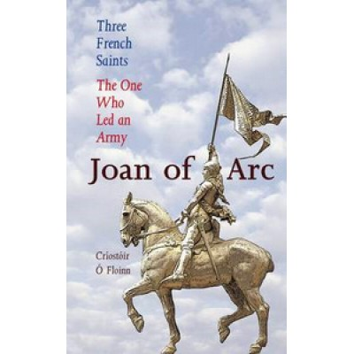 Joan of Arc:  Three French Saints Series