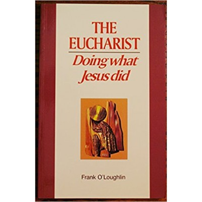 The Eucharist: Doing What Jesus did