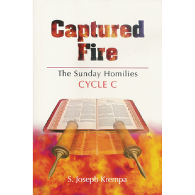 Captured Fire Sunday Homilies Cycle C
