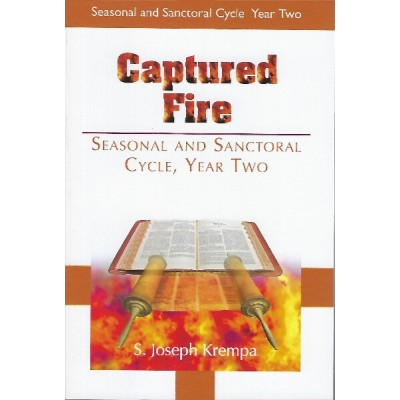 Captured Fire Seasonal and Sanctoral Cycle Year Two