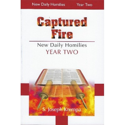 Captured Fire New Daily Homilies Year 2