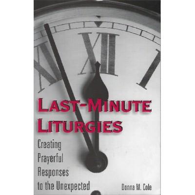 Last Minute Liturgies