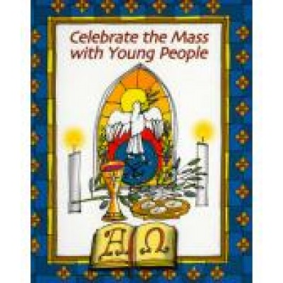 Celebrate the Mass with Young People