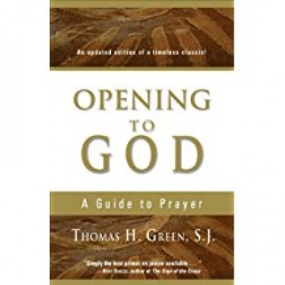 Opening To God A Guide to Prayer