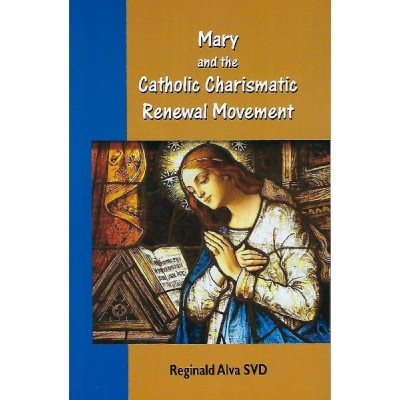 Mary and the Catholic Charismatic Renewal Movement