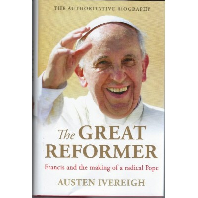Great Reformer:Francis and the Making
