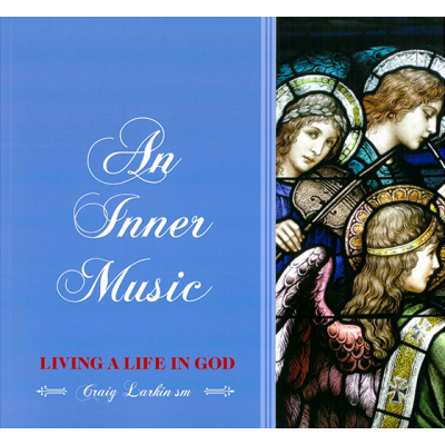 An Inner Music - Living A Life In God