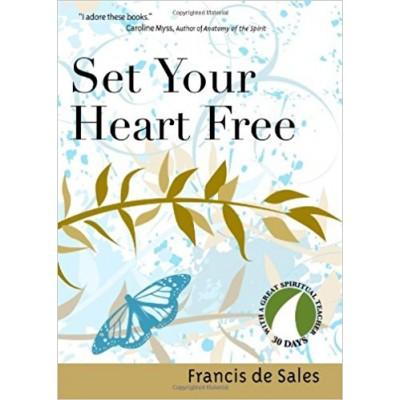 Set Your Heart Free Francis de Sales