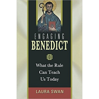 Engaging Benedict: What the Rule Can Teach Us Today