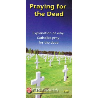CTS Leaflet - Praying for the Dead