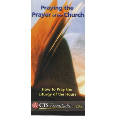 CTS Leaflet - Praying the Prayer of the Church