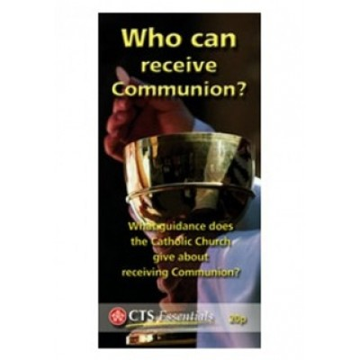CTS Leaflet - Who can receive Communion? (Pk20)