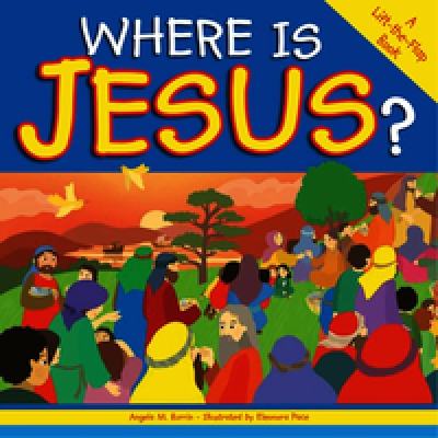 Where is Jesus? A Lift -the- Flap Book