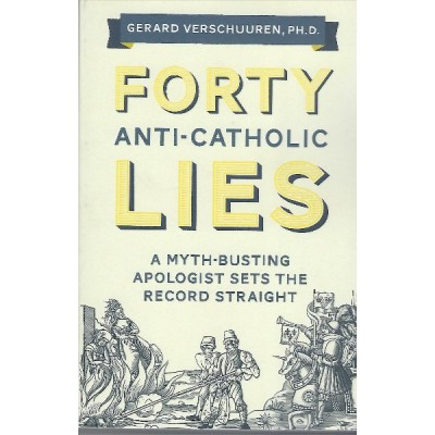 Forty Anti-Catholic Lies